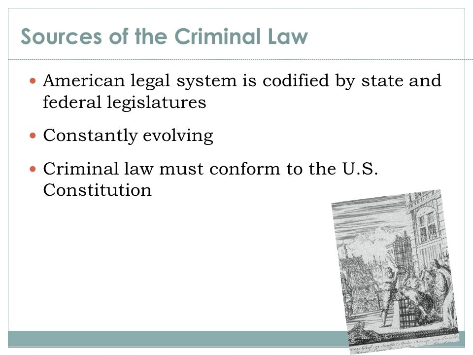 the main sources of criminal law Contents [hide] 1 what is criminal law 2 source of criminal law 21 constitutional authority to create law 22 common law 23 criminal legislation 24 law must comply with charter rights 25 laws of england 3 see also.