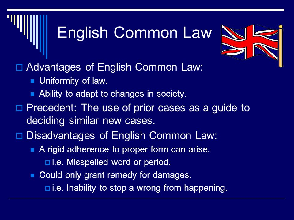 common law disadvantages (you may be interested to know that the community property system is derived from spanish law,  (or common law states.