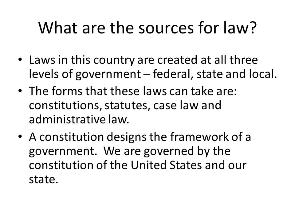 What are the sources for law