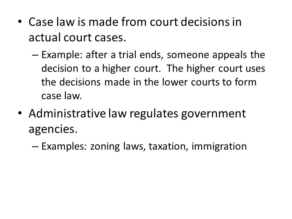 Case law is made from court decisions in actual court cases.