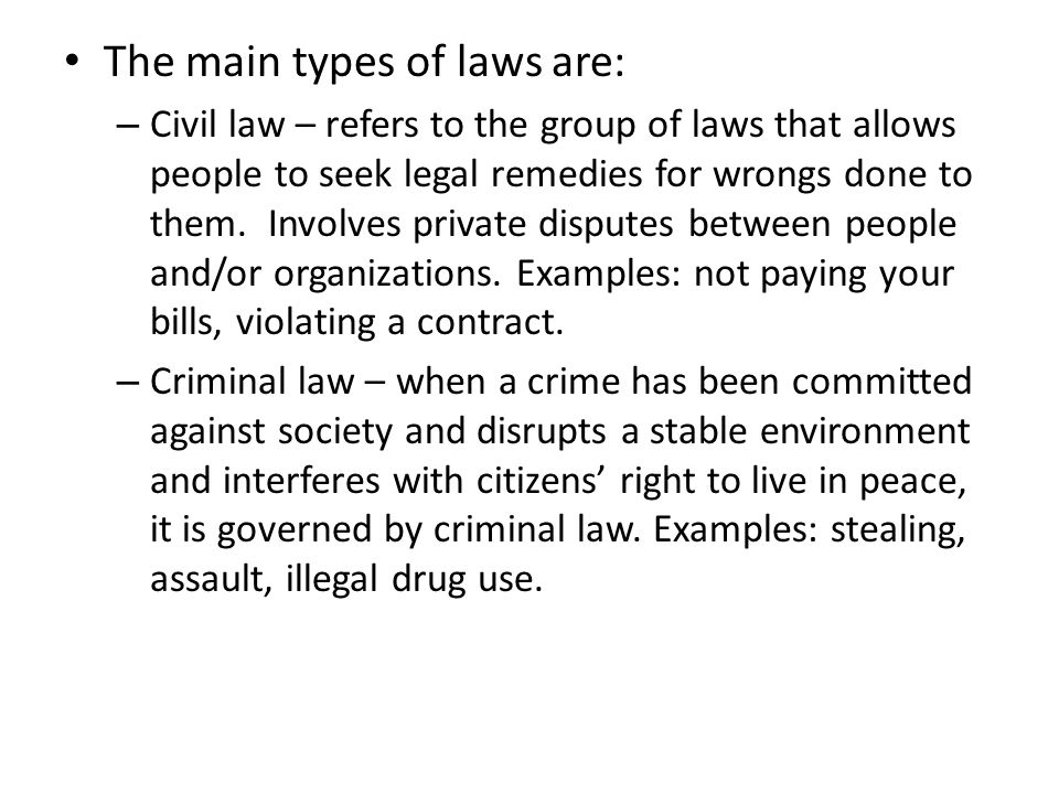 The main types of laws are: