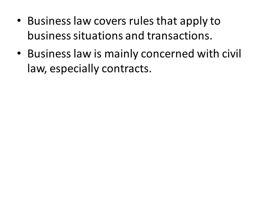 Business law covers rules that apply to business situations and transactions.