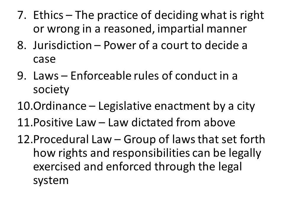 Ethics – The practice of deciding what is right or wrong in a reasoned, impartial manner