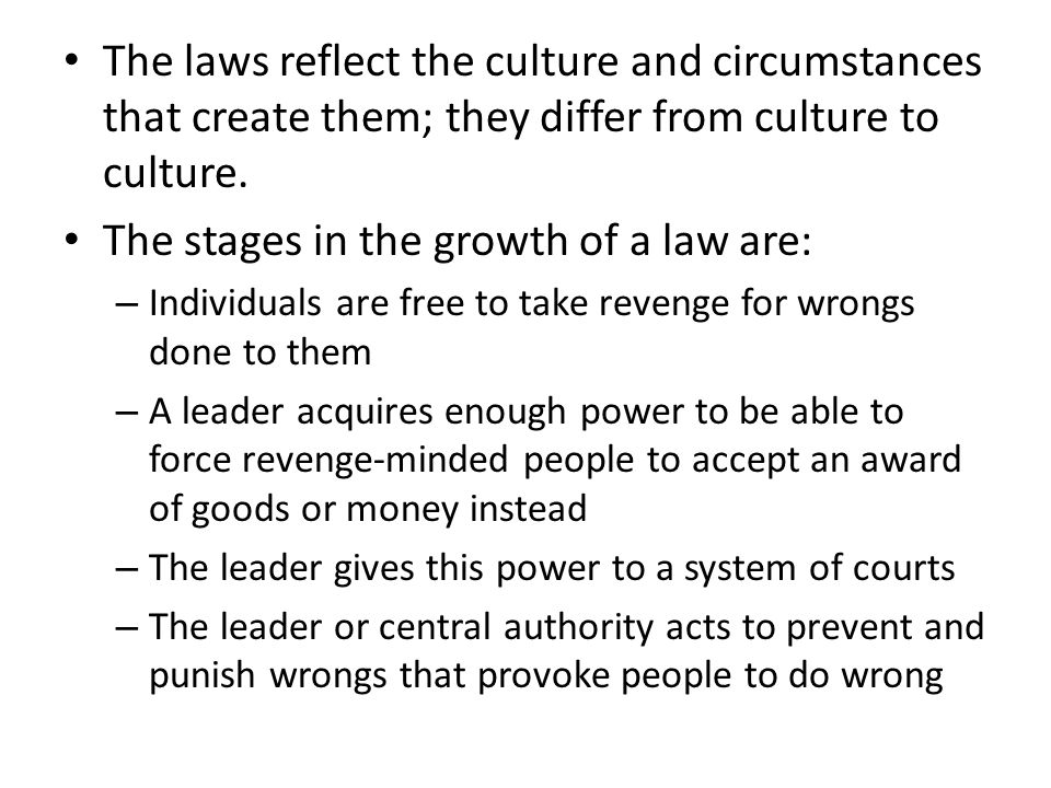The stages in the growth of a law are: