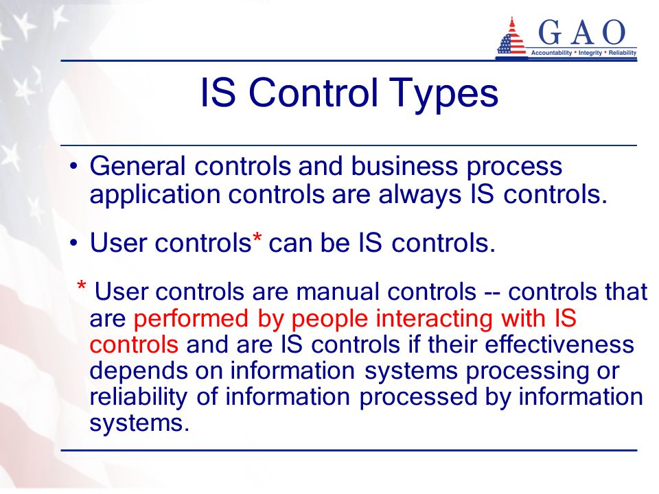 IS Control Types General controls and business process application controls are always IS controls.