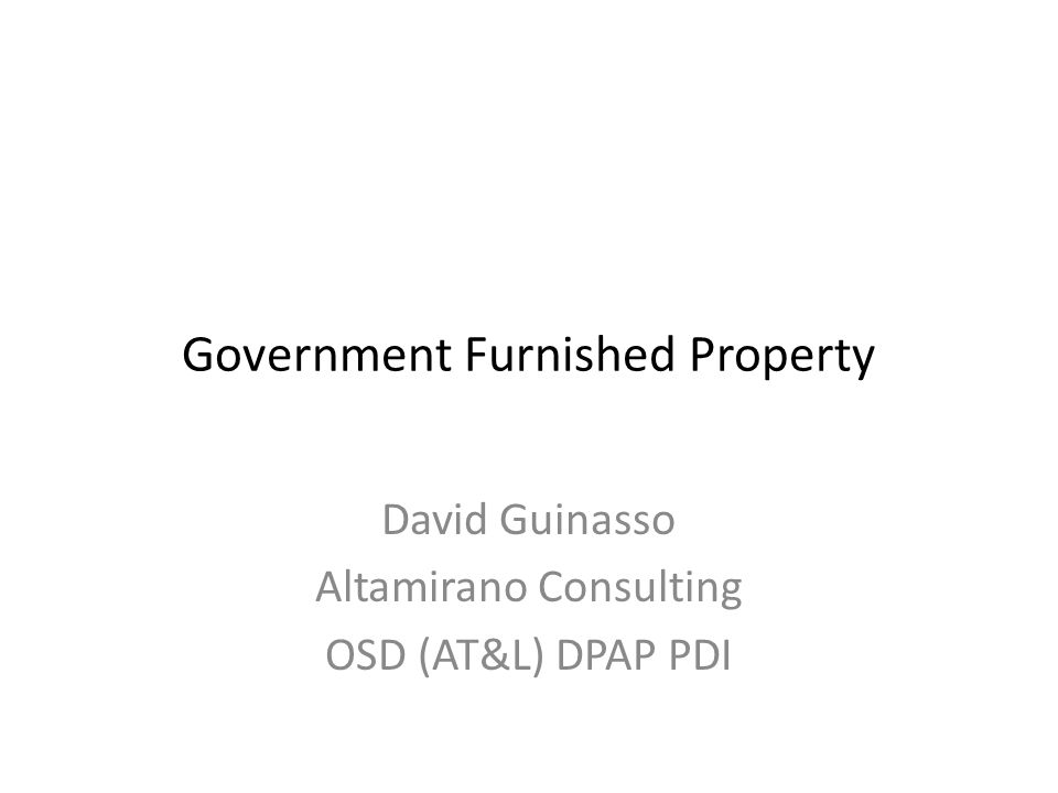 1 Government Furnished Property