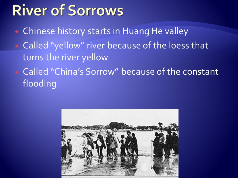 River of Sorrows Chinese history starts in Huang He valley