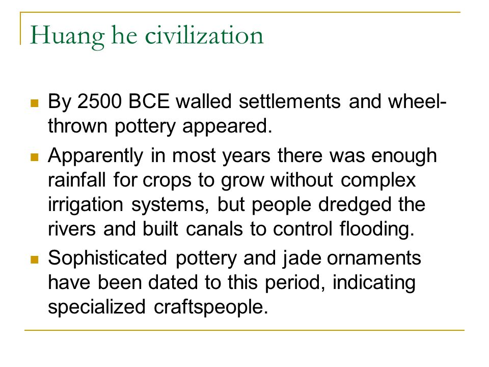 Huang he civilization By 2500 BCE walled settlements and wheel-thrown pottery appeared.