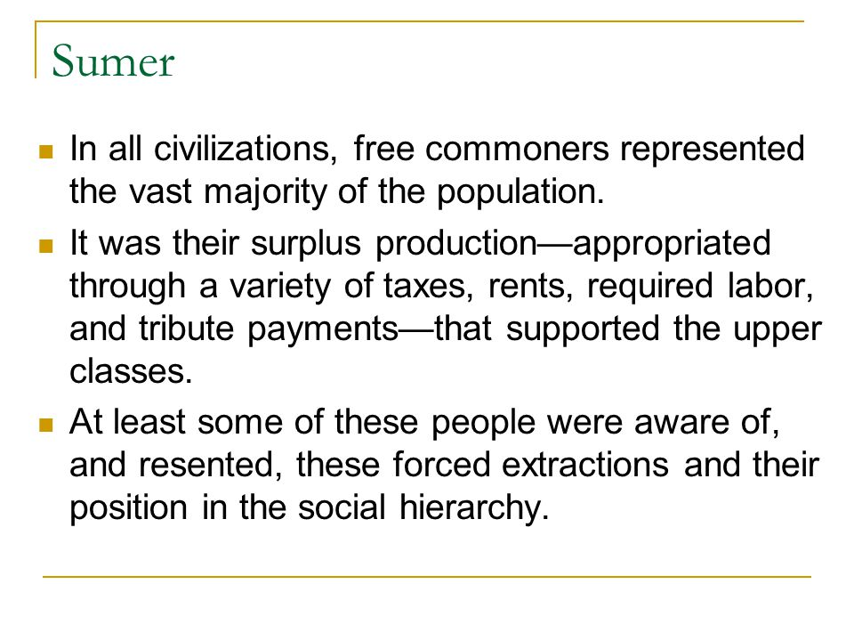Sumer In all civilizations, free commoners represented the vast majority of the population.