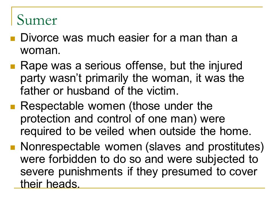 Sumer Divorce was much easier for a man than a woman.