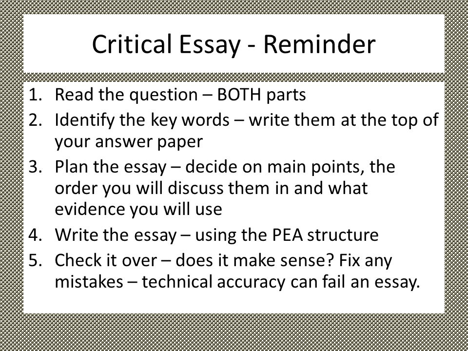 critical essay plan Learn how to effectively plan your essay, what you should do and what you should avoid  planning an essay see also: critical thinking  this page details.