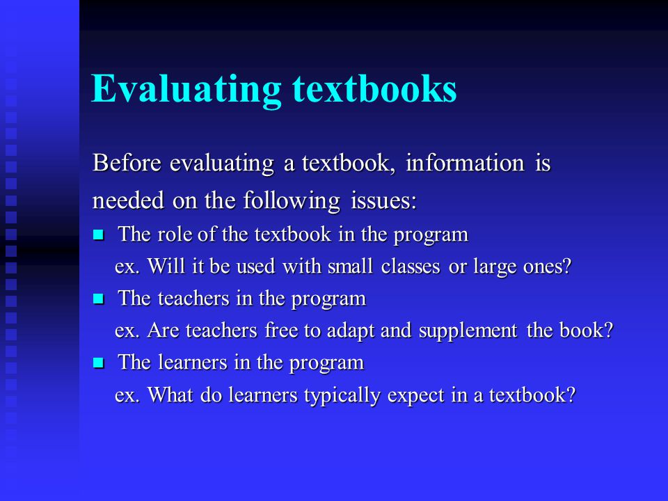 Evaluating textbooks Before evaluating a textbook, information is