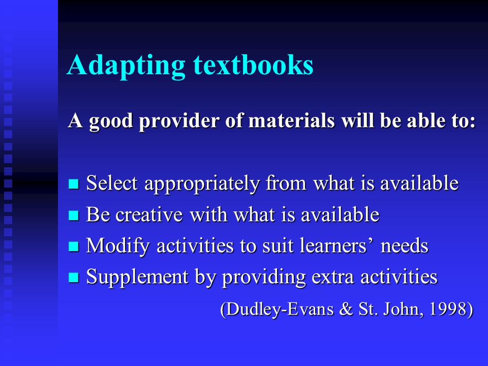 Adapting textbooks A good provider of materials will be able to: