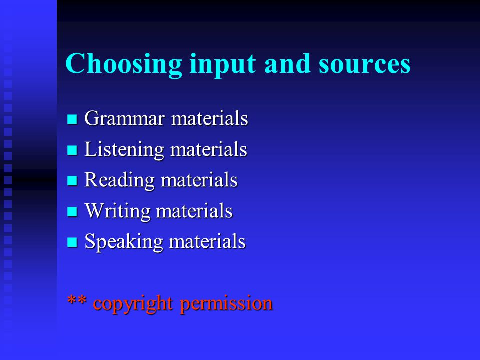 Choosing input and sources