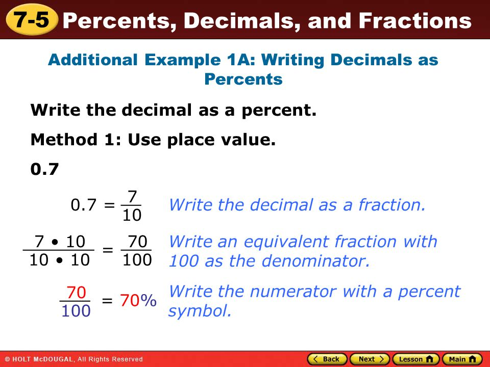 writing decimals as percents Starting from the decimal point, count the decimal places if there is one decimal  place, put the number over 10 and reduce if there are two places, put the.