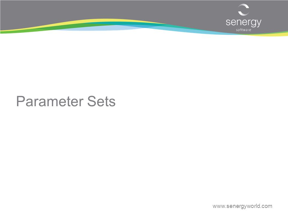 Parameter Sets www.senergyworld.com