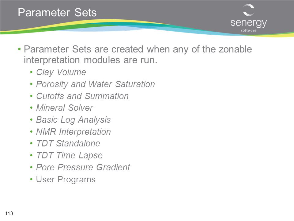 Parameter Sets Parameter Sets are created when any of the zonable interpretation modules are run. Clay Volume.
