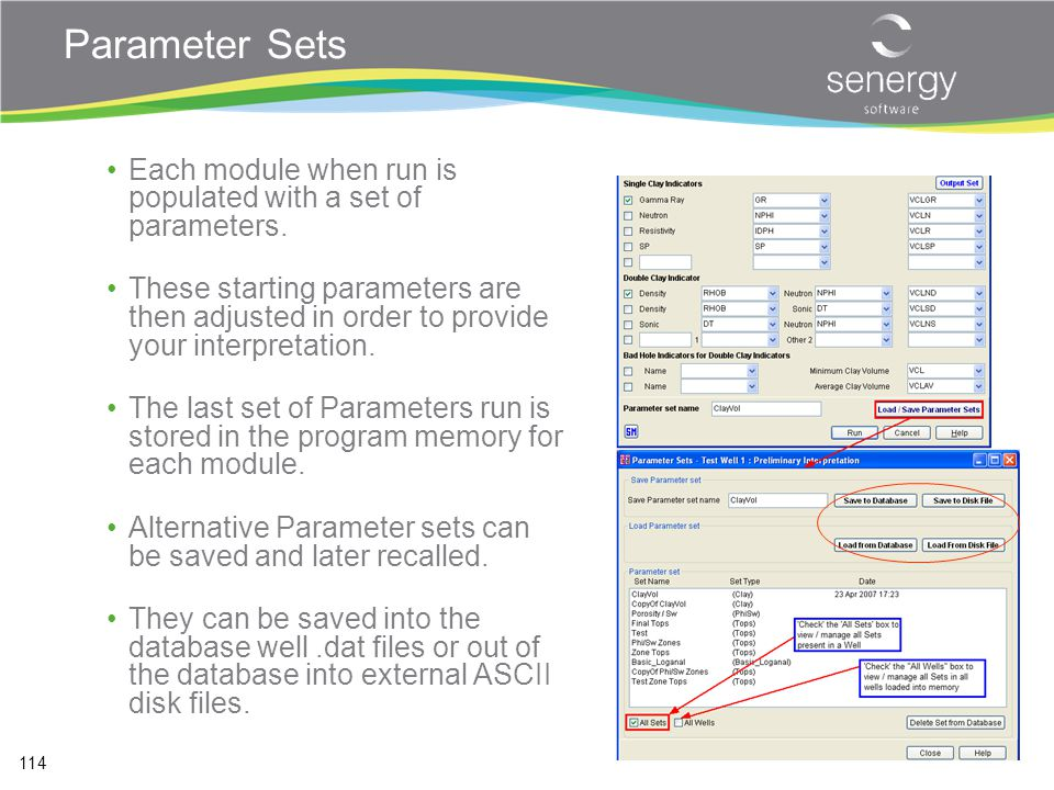 Parameter Sets Each module when run is populated with a set of parameters.