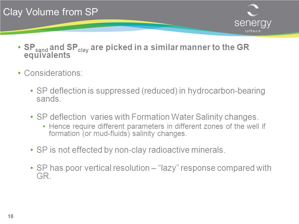 Clay Volume from SP SPsand and SPclay are picked in a similar manner to the GR equivalents. Considerations: