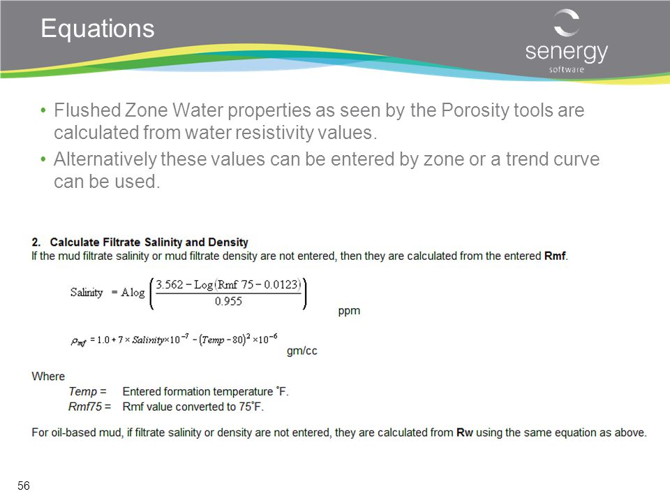 Equations Flushed Zone Water properties as seen by the Porosity tools are calculated from water resistivity values.
