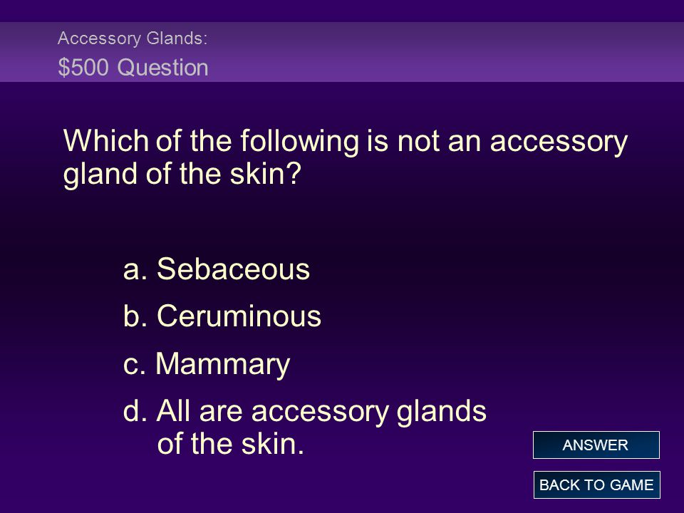 Accessory Glands: $500 Question
