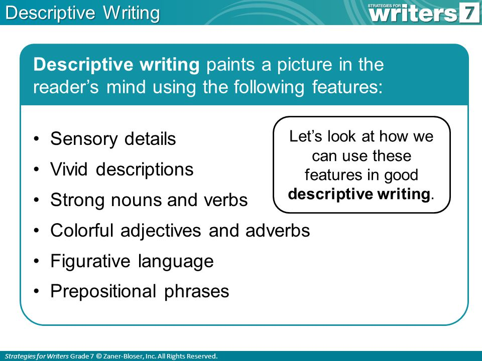 descrptive writing The primary purpose of descriptive writing is to describe a person, place or thing in such a way that a picture is formed in the reader's mind capturing an event through descriptive writing involves paying close attention to the details by using all of your five senses.