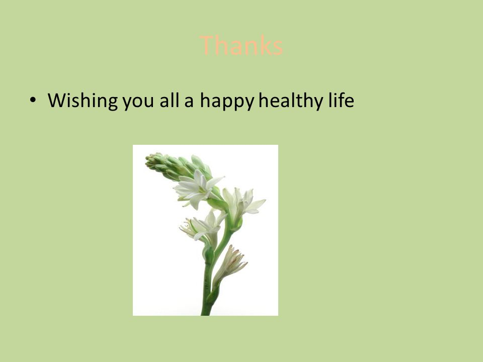 Thanks Wishing you all a happy healthy life