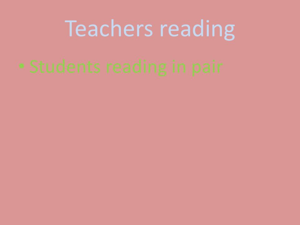 Teachers reading Students reading in pair