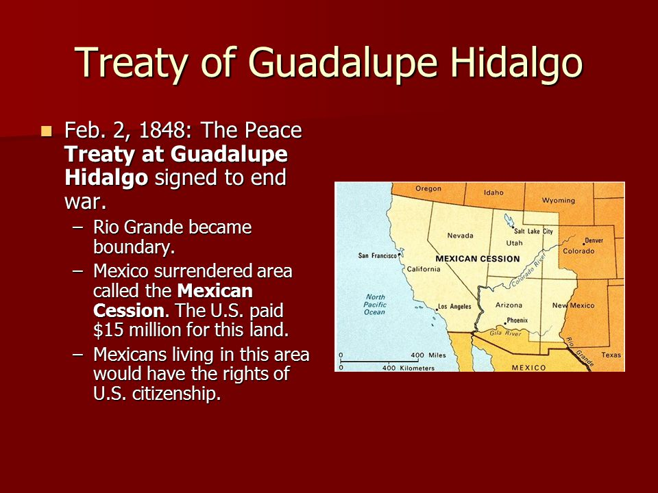 treaty of guadalupe hidalgo The treaty of guadalupe hidalgo [richard griswold del castillo] on amazoncom free shipping on qualifying offers signed in 1848, the treaty of guadalupe hidalgo ended the war between the united states and mexico and gave a large portion of mexico's northern territories to the united states.