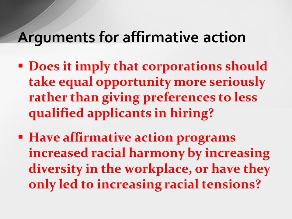 arguments for and against affirmative action programs Affirmative action is a program that tries to influence companies that   arguments against aa if someone would provide concrete examples of.