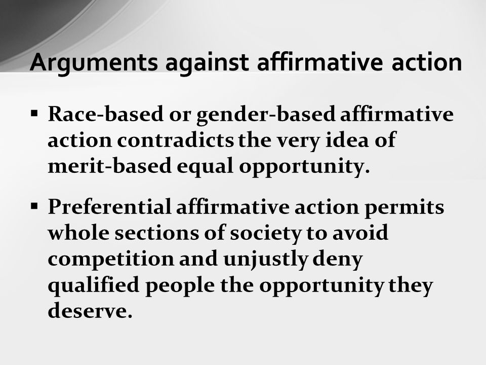 An argument opposing the implementation of affirmative action