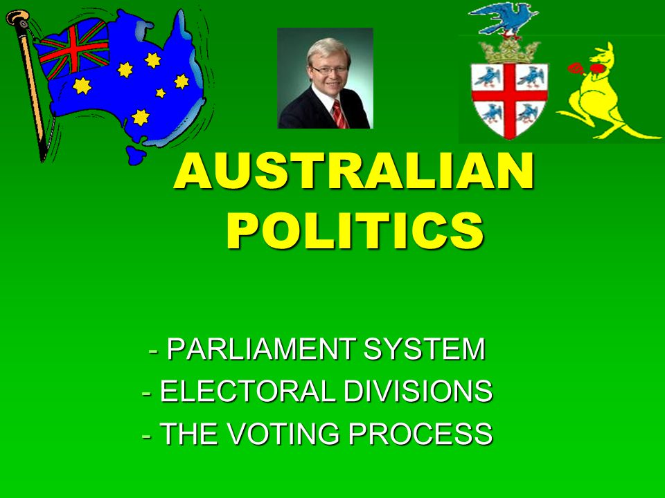 PARLIAMENT SYSTEM ELECTORAL DIVISIONS THE VOTING PROCESS