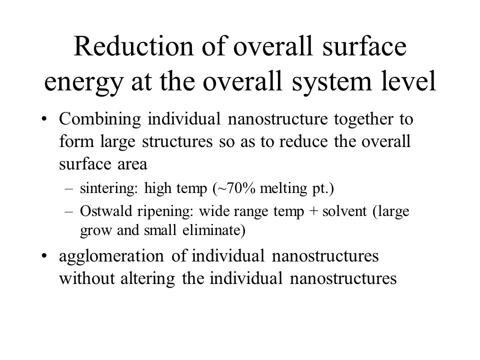 Reduction of overall surface energy at the overall system level