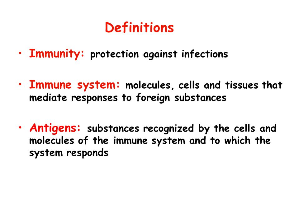 Definitions Immunity: protection against infections