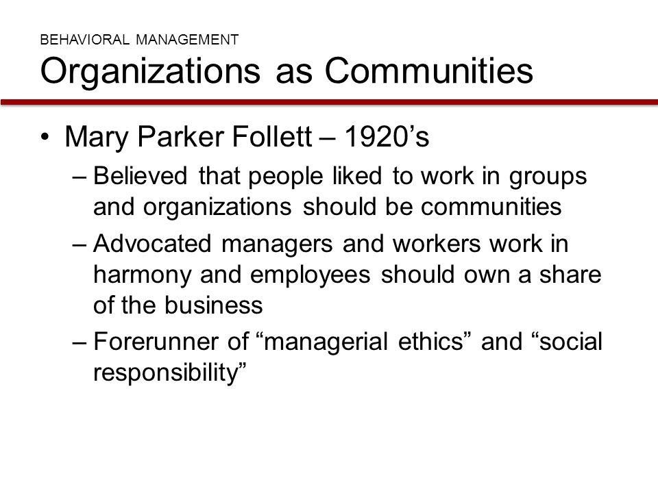 BEHAVIORAL MANAGEMENT Organizations as Communities