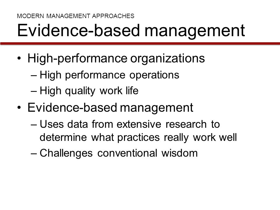 MODERN MANAGEMENT APPROACHES Evidence-based management
