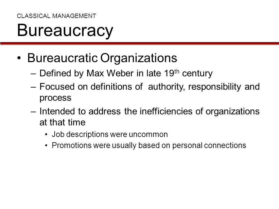 CLASSICAL MANAGEMENT Bureaucracy
