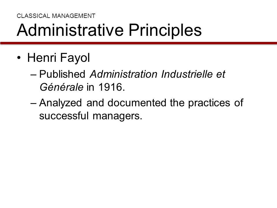 CLASSICAL MANAGEMENT Administrative Principles