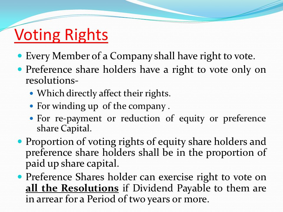 Voting Rights Every Member of a Company shall have right to vote.
