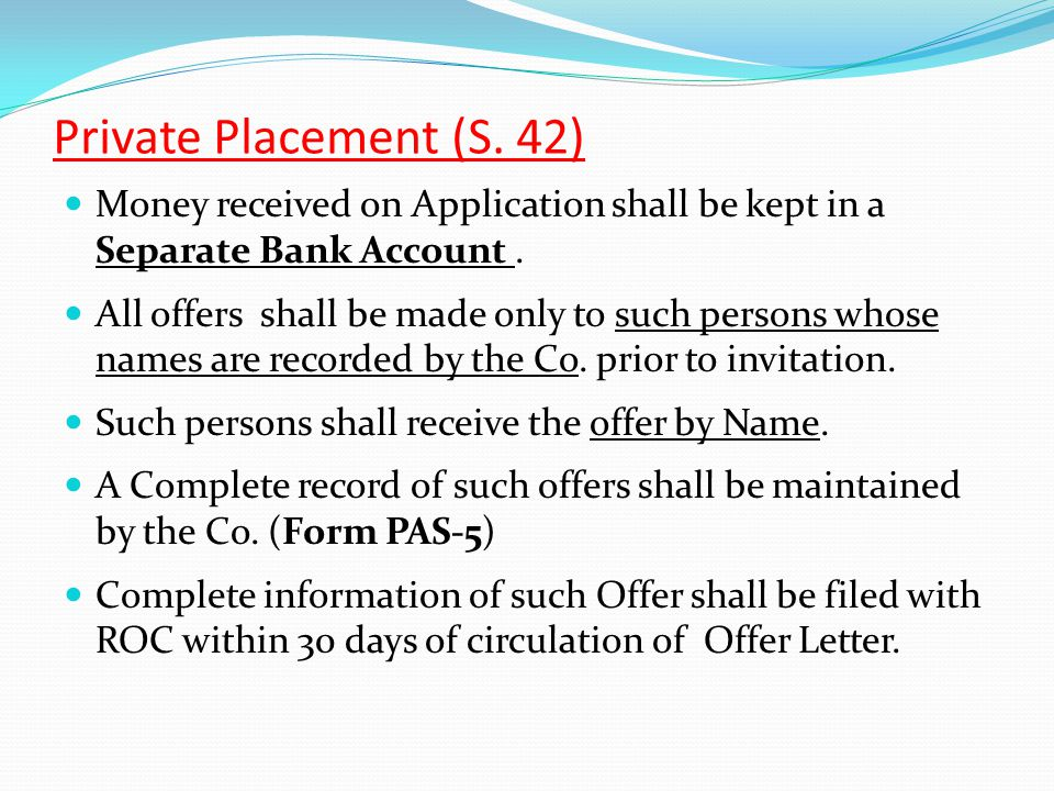 Private Placement (S. 42) Money received on Application shall be kept in a Separate Bank Account .