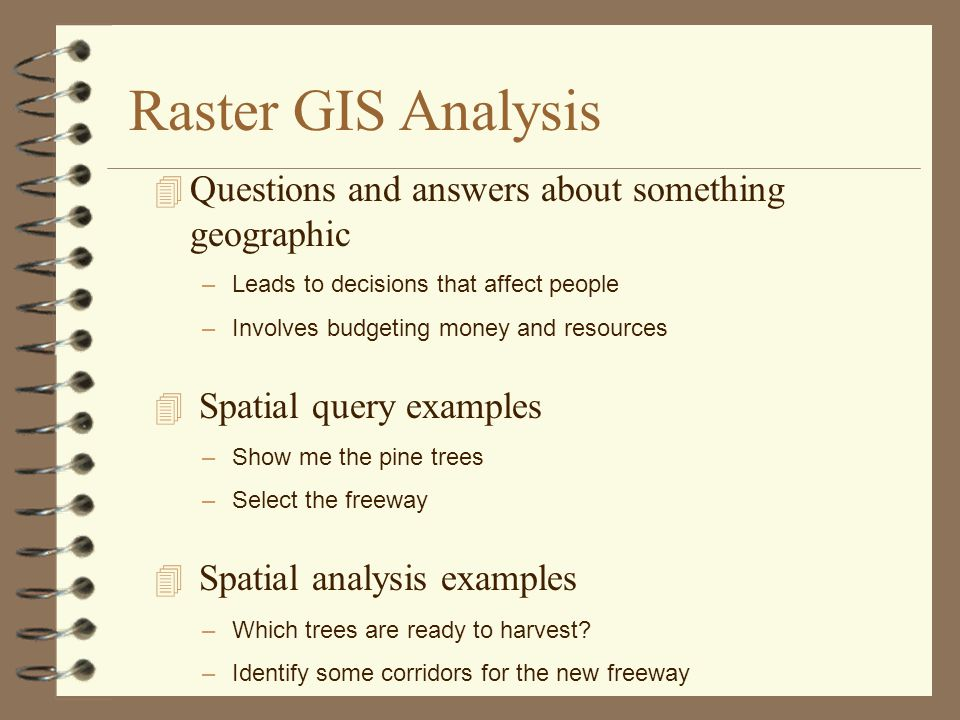 Raster GIS Analysis Questions and answers about something geographic