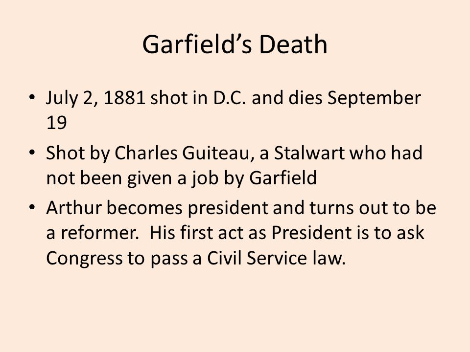 Garfield's Death July 2, 1881 shot in D.C. and dies September 19