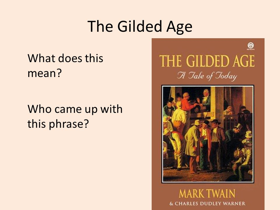 The Gilded Age What does this mean Who came up with this phrase