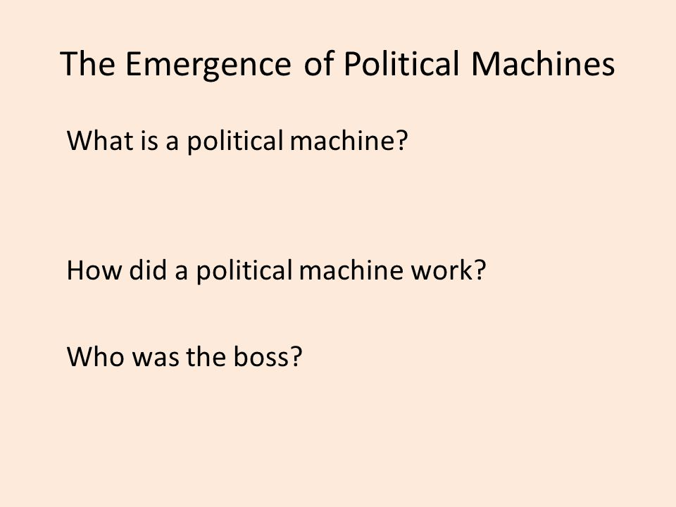 The Emergence of Political Machines
