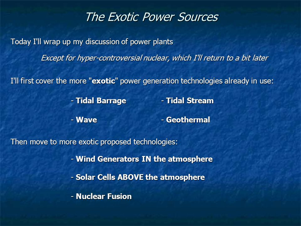 The Exotic Power Sources