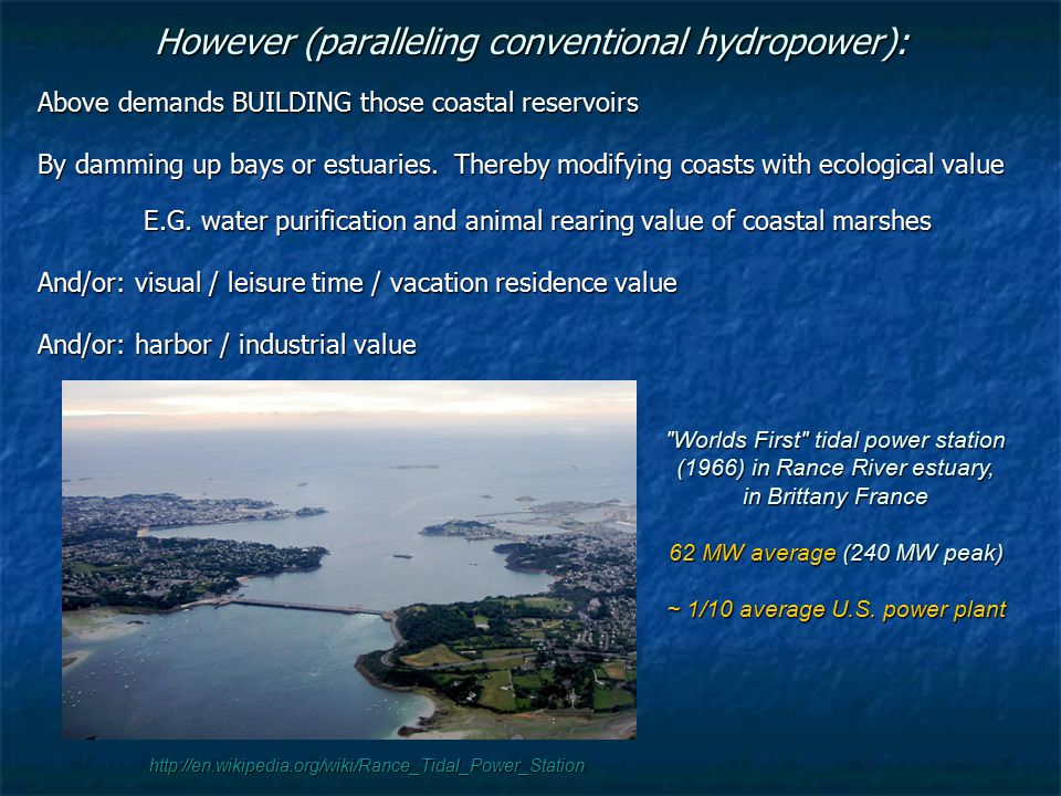 However (paralleling conventional hydropower):