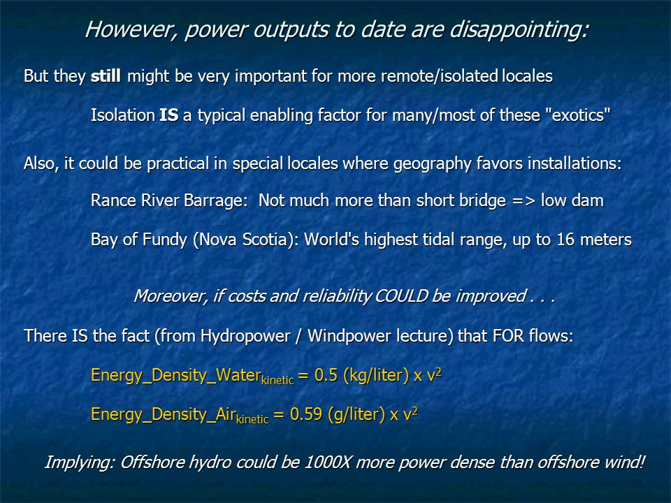However, power outputs to date are disappointing: