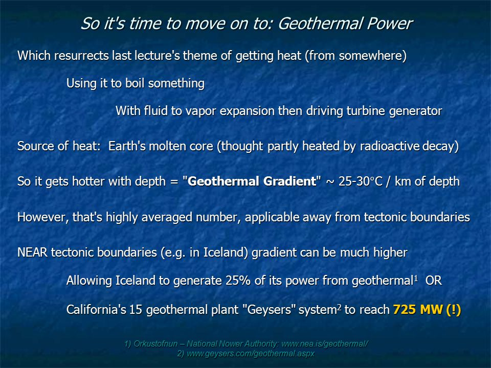 So it s time to move on to: Geothermal Power