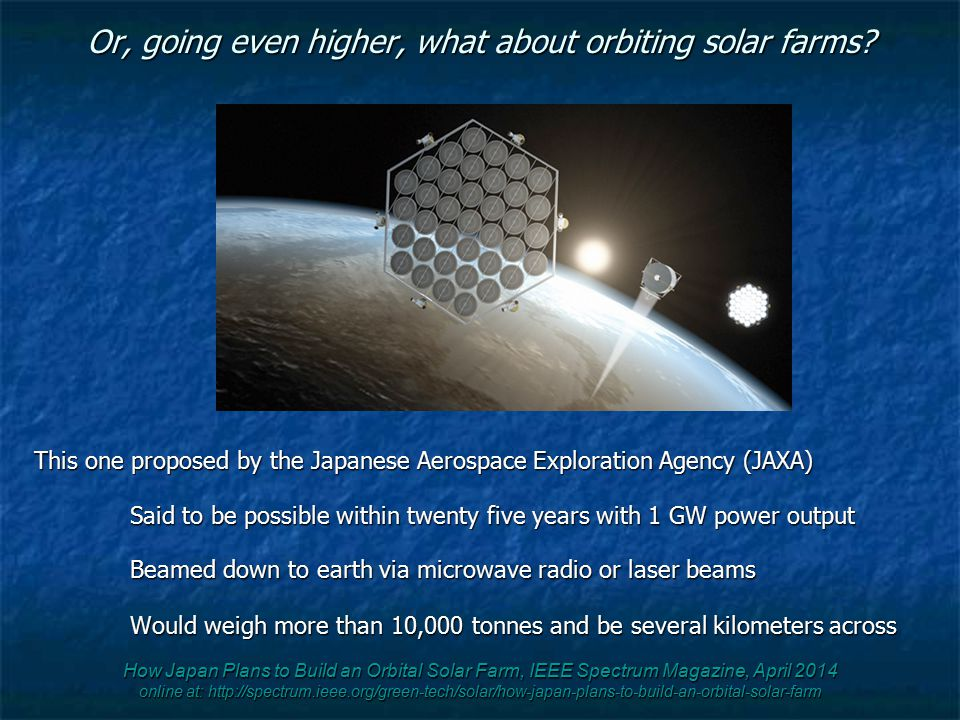 Or, going even higher, what about orbiting solar farms