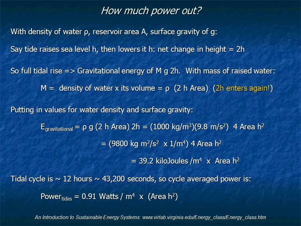 How much power out With density of water ρ, reservoir area A, surface gravity of g: